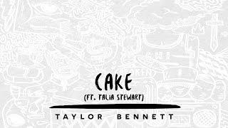 Taylor Bennett - Cake (ft. Talia Stewart)