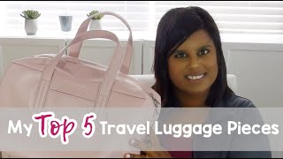 My Top 5 Travel Luggage Pieces