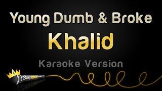 Download Khalid - Young Dumb & Broke (Karaoke Version)