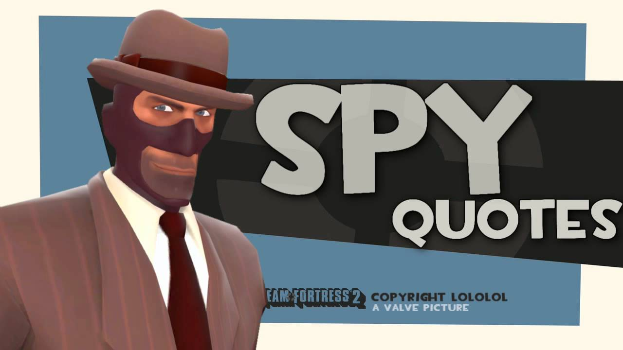 Spy Quote: TF2: Spy Quotes [2013 Download Link]
