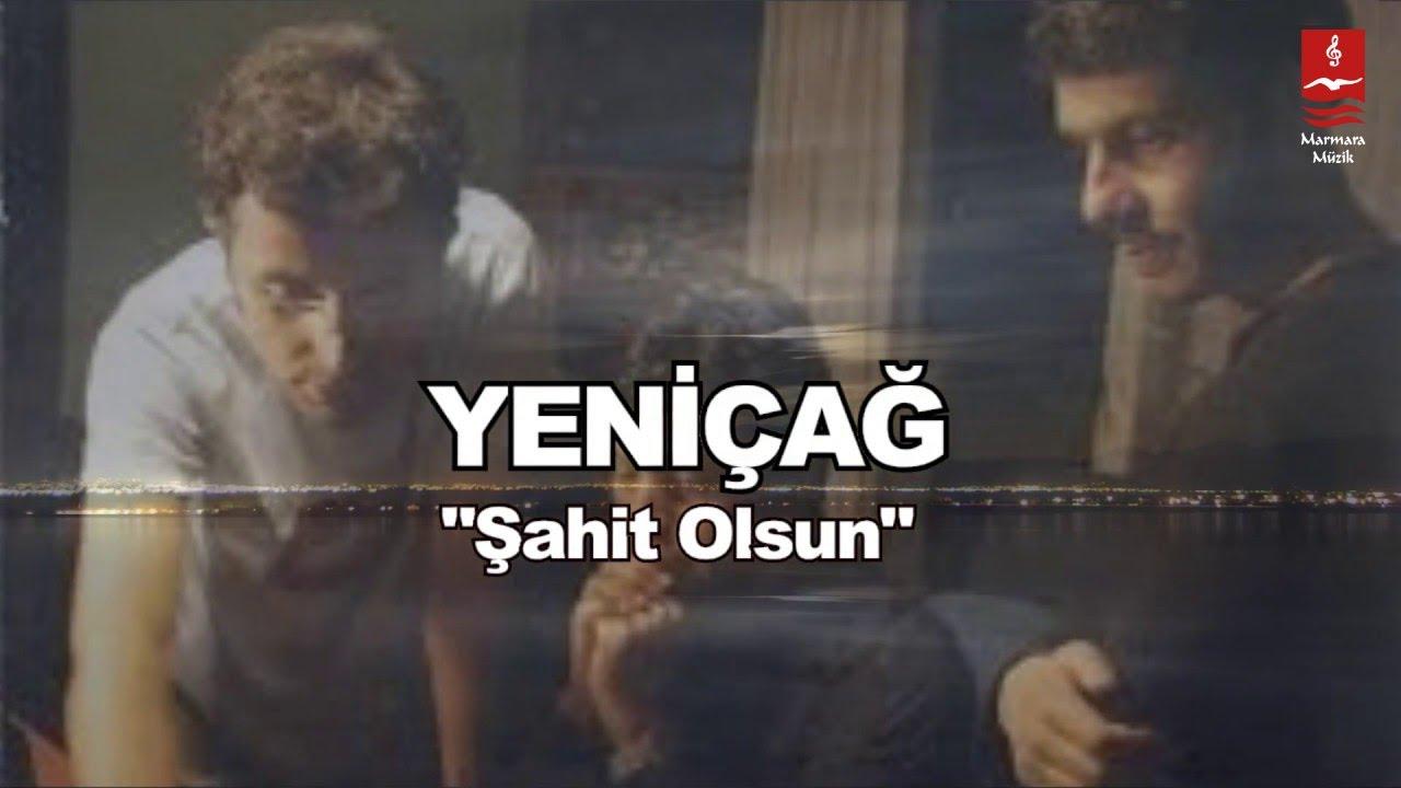 """YENİÇAĞ  """"ŞAHİT OLSUN"""""""