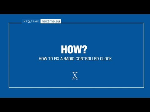 How to fix a radio-controlled clock? - NeXtime Services