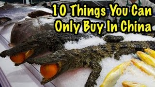 10 Things You Can Only Buy in China