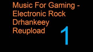 Music For Gaming Electronic Rock Drhankeey REUPLOAD