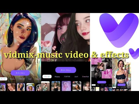 Download vidmix apps unlimited tricks & effects