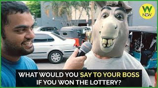 Blok on the street: What would you say to your boss if you won the lottery?