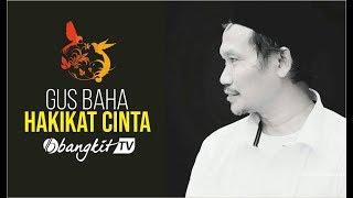 Download Gus Baha - Hakikat Cinta | Bangkit TV