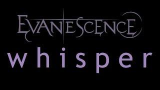 Evanescence-Whisper Lyrics (Origin)