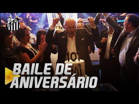 O BAILE DE 107 ANOS DO SANTOS!