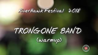 Trongone Band Warmup set - 2018 Riverhawk Festival