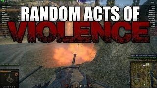 World of Tanks - Random Acts of Violence 8