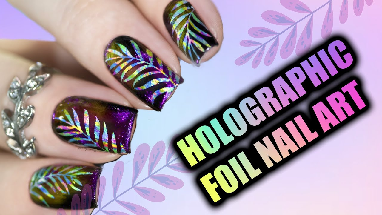 Holographic Leaves Foil Nail Art Urban Nail Art 2018 Youtube