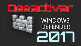 Desactivar Windows Defender 2017 Windows 10