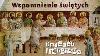 Bedeker liturgiczny (117) - Wspomnienie świętych