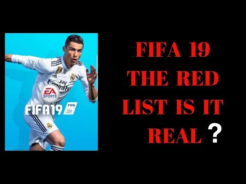 FIFA 19 THE RED LIST IS IT REAL?