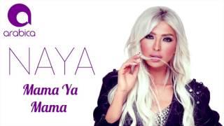 Naya - Mama Ya Mama | نايا - ماما يا ماما