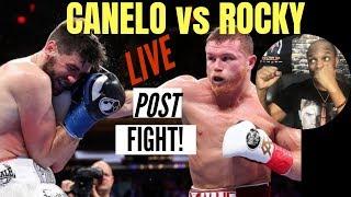 POST FIGHT! CANELO VS ROCKY  FOX ON DAZN