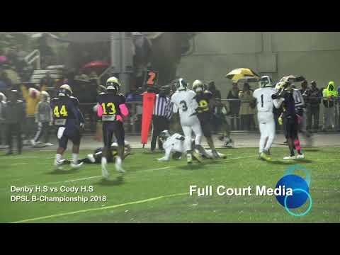 Denby H.S vs Cody H.S DPSL 2018 B Championship