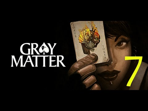 Gray Matter pt 7 - Confidential Documents? Pshaw!