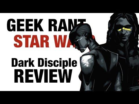 Geek Rant | Dark Disciple Review