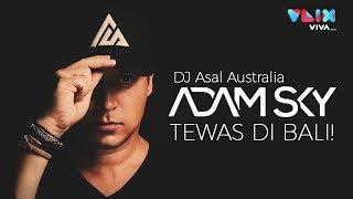 Tragis! DJ Top Aussie Adam Sky Tewas di Bali