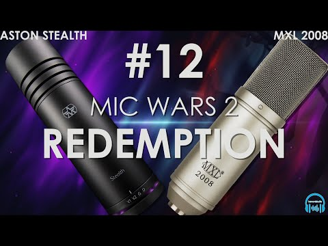 MIC WARS 2 | ASTON STEALTH vs. MXL 2008