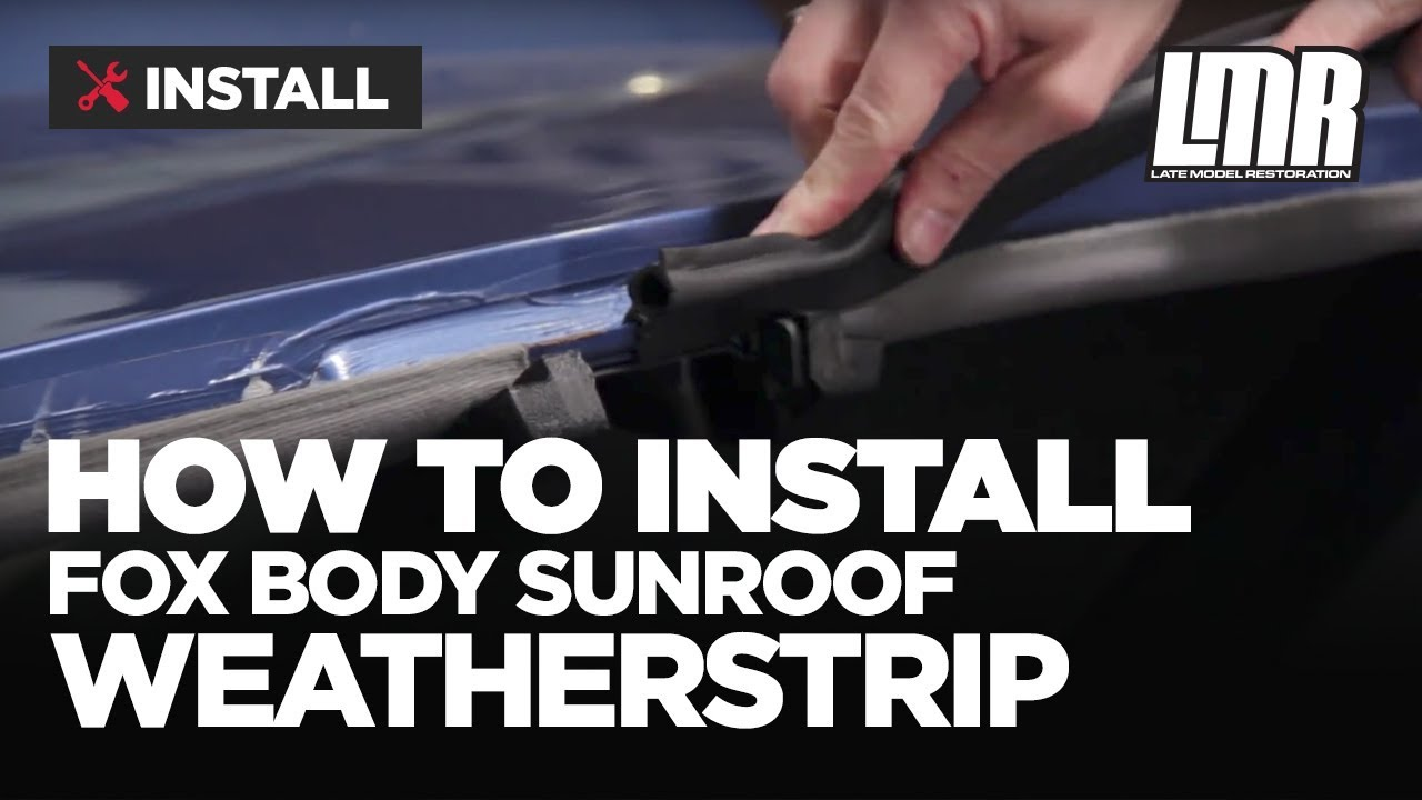 Mustang Sunroof Weatherstrip Install - 5.0Resto Fox Body ...