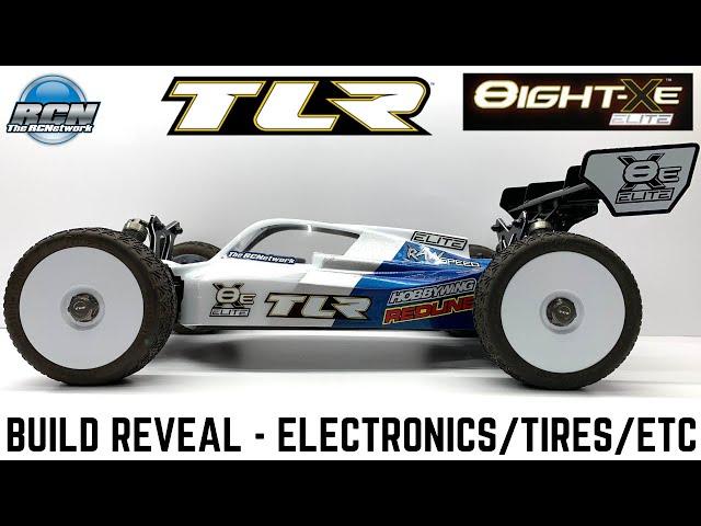 TLR 8ight XE Elite - Build Reveal - Best Electronics, Tires, Paint, Etc