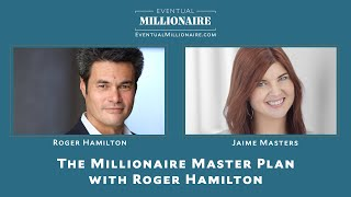 The Millionaire Master Plan with Roger Hamilton