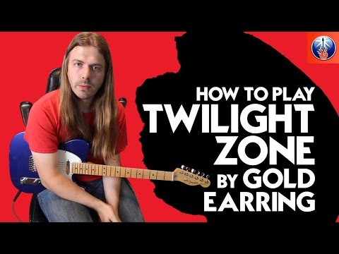 How to Play Twilight Zone by Golden Earring - Twilight Zone Chords