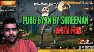 PUBG  MOBILE GYAAN With FUN ll ShreeMan LegenD