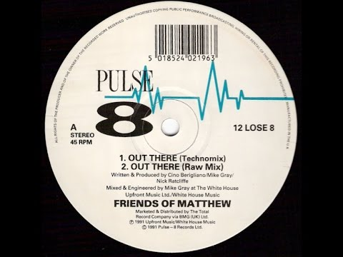 [12 LOSE 8 - 1991] Friends Of Matthew - Out There (Raw Mix)