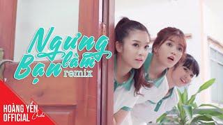 Hoàng Yến Chibi - Ready Girls - Ngừng Làm Bạn - Remix