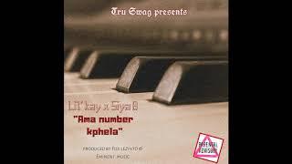 Lil Kay - Ama Number K'Phela (Feat. Siya B)
