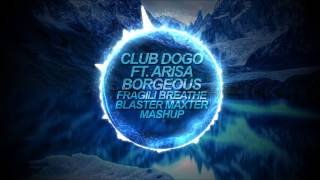 Club Dogo Ft. Arisa Vs. Borgeous - Fragili Breathe (Blaster Maxter Mashup)