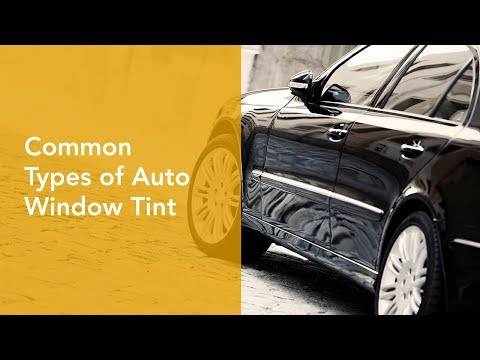 What are the Most Common Types of Automotive Window Tint?