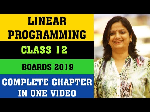 Linear Programming || Class 12 || Complete Chaper Explanation And Ncert Solutions|| Boards 2019