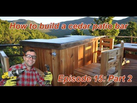 How To Build A Cedar Patio Bar Episode 15 Part 2