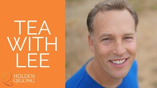 Tea With Master Qi Gong Teacher Lee Holden - 7/8/20 Call Replay