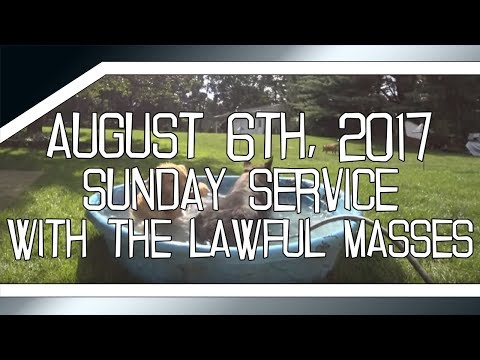 Sunday Service with the Lawful Masses