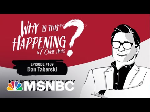 Chris Hayes Podcast with Dan Taberski   Why Is This Happening? – Ep 169   MSNBC