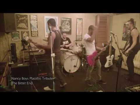 Nancy Boys Placebo Tribute - The Bitter End (live)