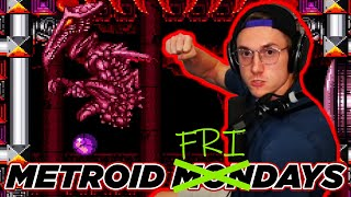 YOU'RE DEAD | Metroid  ̶M̶o̶n̶d̶a̶y̶s̶ Fridays
