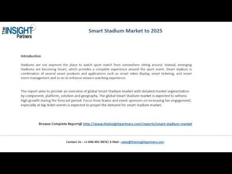 Smart Stadium Market Trends, Share, Analysis and Forecast for Global Industry 2017-2025