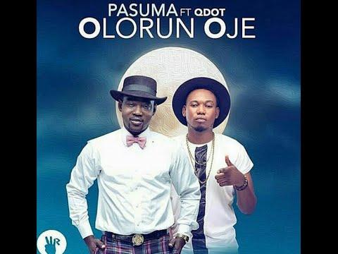 PASUMA Ft QDOT - OLORUN OJE [OFFICIAL VIDEO] (Nigerian Entertainment)