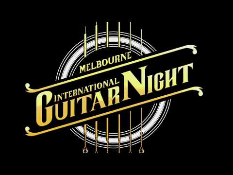 Melbourne International Guitar Night AUG 15th - TICKETS NOW ON SALE