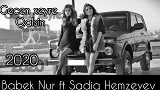 Sadiq Hemzeyev ft Babek Nur -Gecen xeyre Qalsin.2020