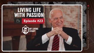 Living Life With Passion | My Living Legacy | Ep. 23 Video