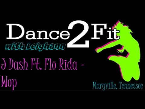 Dance2Fit with Leighann  Wop  J Dash Ft Flo Rida