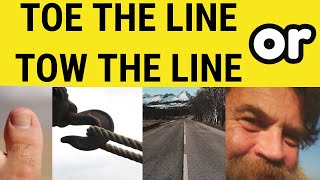 Toe The Line - Or Incorrectly but Commonly - Tow The Line - Idioms - ESL British English